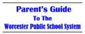 Parent's Guide to the Worcester Public School System
